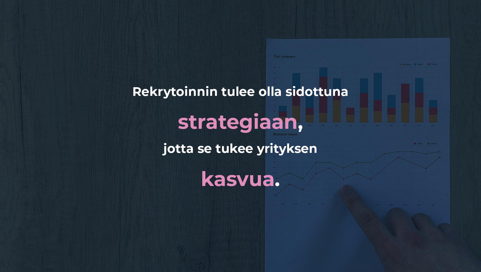 Rekrytoinnin tulee olla strategista